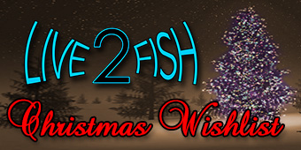 Live 2 Fish Bill Bolland's Live 2 Fish Writers Christmas List Gear Tackle Writers Choices
