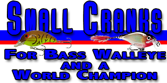 Live 2 Fish Small Cranks for Bass, Walleye and a World Champion Articles Rigging